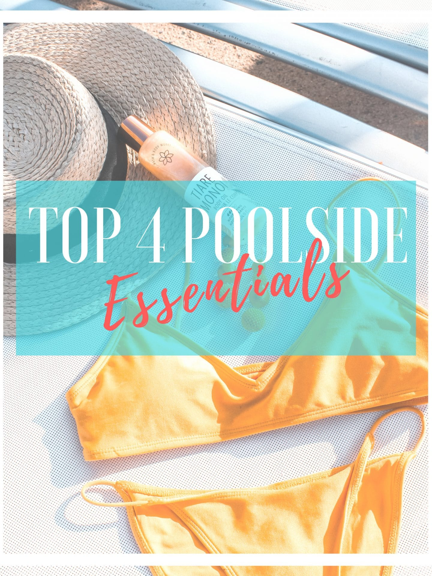 My 4 Must-Have Poolside Essentials